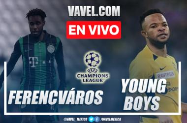 Goles y resumen del Ferencvaros 2-3 Young Boys en Ronda Clasificatoria Champions League