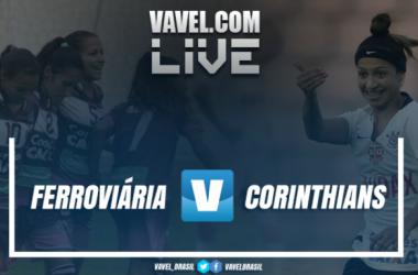 Resultado Ferroviária x Corinthians no Brasileirão Feminino (1-2)