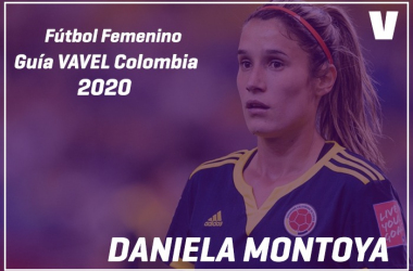 Guía VAVEL Fútbol Femenino: Daniela Montoya