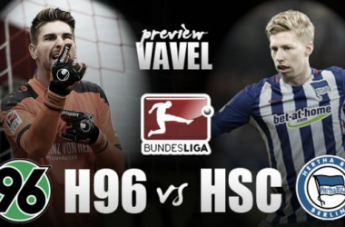 Hannover 96 - Hertha BSC Preview: Hosts look to build with capital club keen to rectify last result