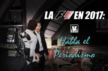 """""""'Así será la F1 este 2017: Habla el periodismo''   Fuente: Martín Velarde - VAVEL"""