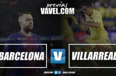 Barcellona - Villarreal, tra imbattibilità e futuro europeo