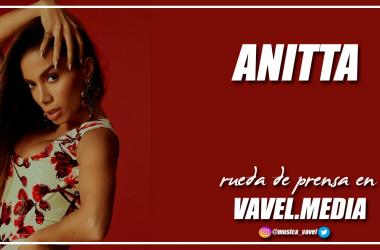 """Rueda de prensa. Anitta: """"Lo más importante es acordarme de quien soy"""""""