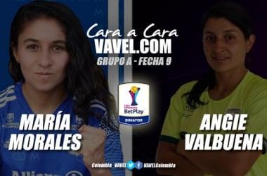 Cara a cara: María Morales vs Angie Valbuena