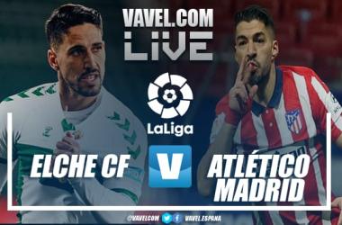 Resumen del Elche vs Atlético de Madrid (0-1)