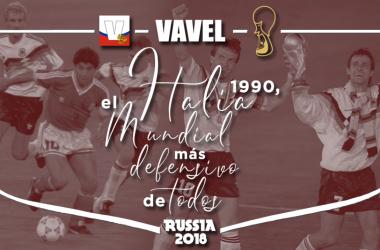 Italia 1990, el Mundial más defensivo de todos