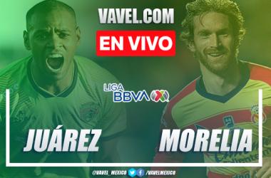 Goles y Resumen: FC Juárez 3-0 Monarcas Morelia en Liga MX 2020