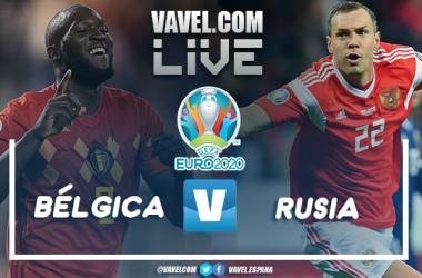Resumen Bélgica vs Rusia en la Eurocopa 2021