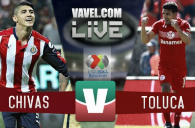 Resultado y goles del Chivas 2-0 Toluca de la Liga MX 2017