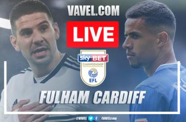 As it happened: Fulham 2-0 Cardiff City