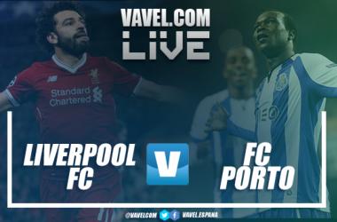 Partido Liverpool vs Porto en vivo y en directo online en Champions League 2018