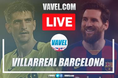 As it happened: Villarreal vs FC Barcelona (1-4)