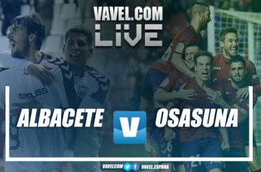 LIVE Albacete vs Osasuna en vivo y en directo online. Montaje: VAVEL