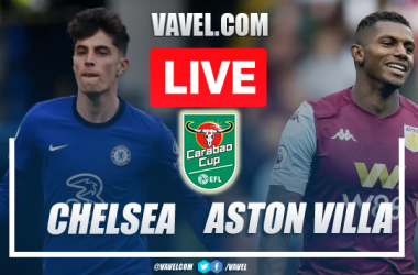 Chelsea vs Aston Villa: Live Stream, Score Updates and How to Watch Carabao Cup Match