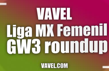 Matchday three Liga MX Femenil Roundup