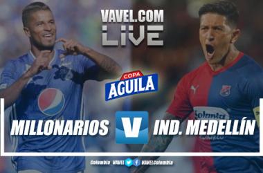 Resumen: Millonarios vs Independiente Medellín por los octavos de final de la Copa Aguila 2019