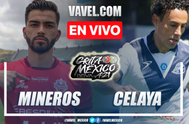 Mineros vs Celaya EN VIVO hoy (3-1).