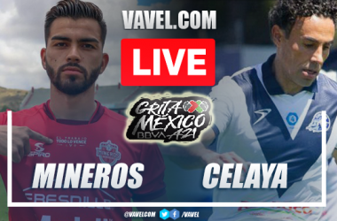 Mineros vs Celaya Live Stream, Score Updates and How to Watch  on TV and Score Updates in Liga Expansion MX