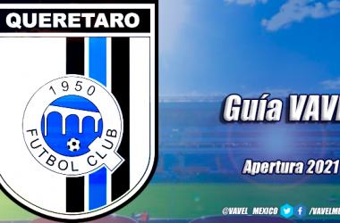 Guía VAVEL Apertura 2021: Querétaro