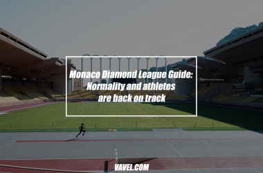Monaco Diamond League Guide: Normality and athletes are back on track