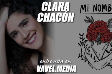 """Entrevista. Clara Chacón: """"Para mí subirme a un escenario es sagrado, como mi templo, donde estoy segura."""""""
