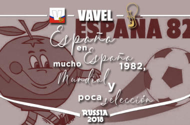 España en 1982: mucho Mundial y poca selección | Montaje: Santiago Arxé Carbona (VAVEL)