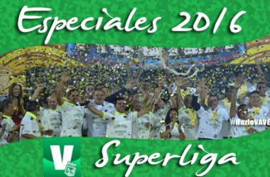Especiales VAVEL Atlético Nacional 2016: Superliga Águila