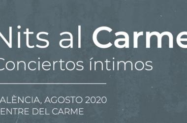 """""""Nits al Carme"""" organiza una serie de conciertos íntimos en Valencia"""
