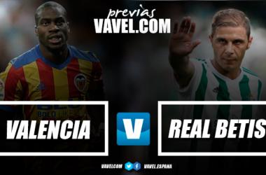Previa Valencia CF-Real Betis: afianzarse en la zona privilegiada