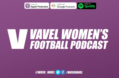 VAVEL UK launches its Women's Football podcast