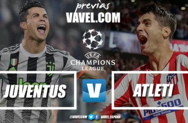 Previa Juventus - Atlético de Madrid: de vuelta a un recuerdo amargo