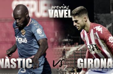 Previa Nástic - GIrona FC (fotomontaje: VAVEL)