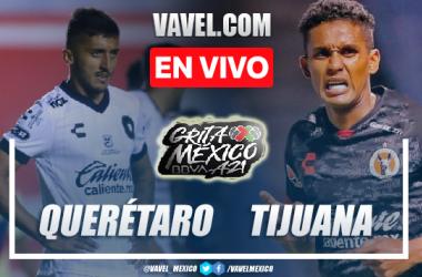 Goles y resumen del Querétaro 1-1 Tijuana en Liga MX 2021