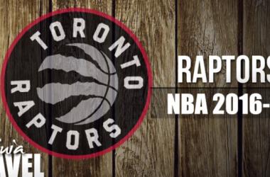 Guía VAVEL NBA 2016/17: Toronto Raptors