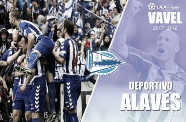 Resumen temporada Deportivo Alavés 2015/16: Un año para la historia