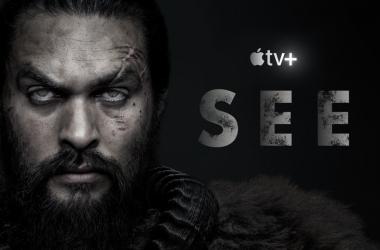 Afiche promocional de la serie See, protagonizada por Jason Momoa./ Fotografía de AppleTV Plus.
