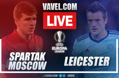 Highlights and goals: Spartak Moscow 3-4 Leicester in UEFA Europa League 2021-22