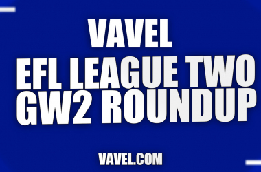 VAVEL's EFL League Two Game Week Two Roundup