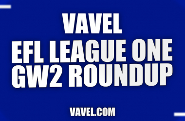 VAVEL's EFL League One Week Two roundup