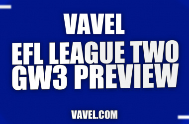 VAVEL's EFL League Two Game Week Three Preview