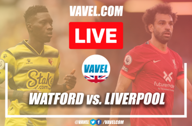 Watford vs Liverpool Live (0-2): Reds have third ruled out