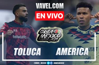 Goles y resumen del Toluca 3-1 América en Liga MX 2021