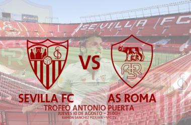 Previa Trofeo Antonio Puerta | Sevilla - Roma: Reencuentros para hacer el homenaje aún más emotivo