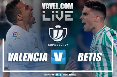 Resultado Valencia 1-0 Real Betis en vuelta de semifinales de Copa del Rey 2019