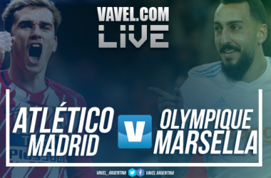Atlético Madrid vs Olympique Marsella en vivo | Foto: VAVEL