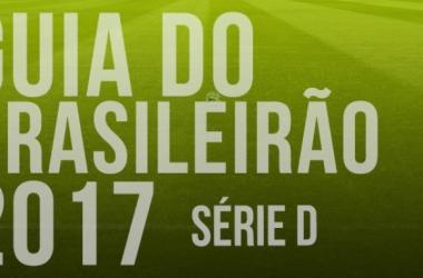 Guia VAVEL do Campeonato Brasileiro Série D 2017