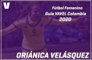 Guía VAVEL Fútbol Femenino: Oriánica Velásquez
