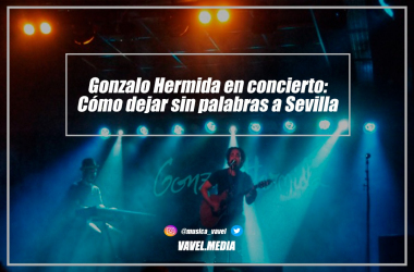Gonzalo Hermida en concierto: Cómo dejar sin palabras a Sevilla