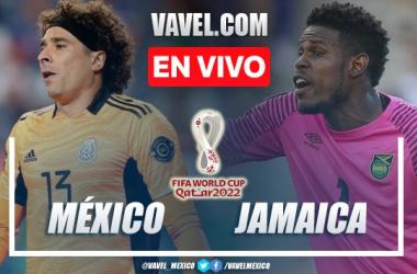 Goles y resumen del México 2-1 Jamaica en Eliminatorias CONCACAF 2022