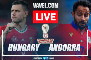 Goals and Highlights: Hungary 2-1 Andorra in 2022 World Cup